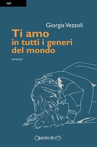 Ti_Amo_In_Tutti_I_Generi_Del_Mondo_Copertina_2016_Giorgia_Vezzoli