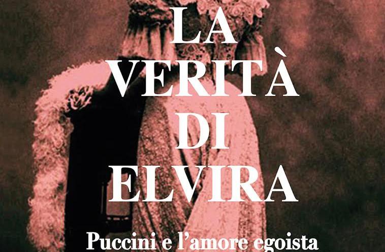 La verità di Elvira e il Puccini delle donne