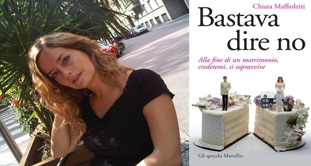 Chiara Maffioletti - bastava dire no