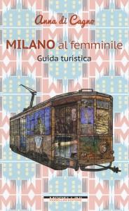 Milano al femminile. Il fascino della City